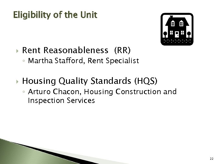 Eligibility of the Unit Rent Reasonableness (RR) ◦ Martha Stafford, Rent Specialist Housing Quality