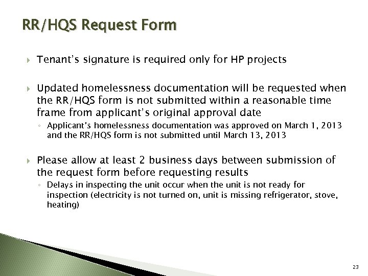 RR/HQS Request Form Tenant's signature is required only for HP projects Updated homelessness documentation