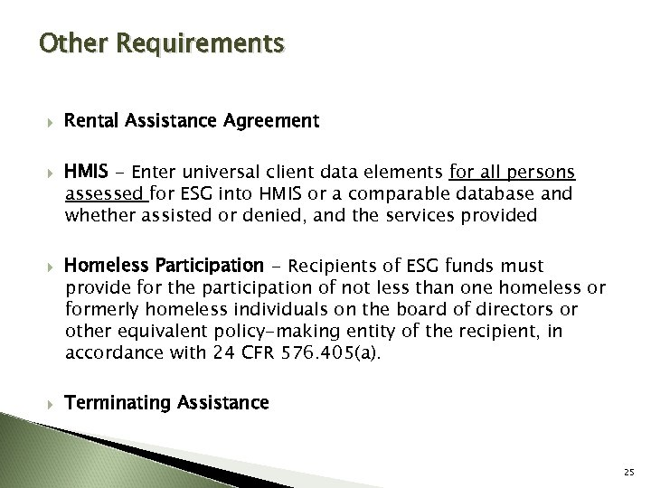 Other Requirements Rental Assistance Agreement HMIS - Enter universal client data elements for all