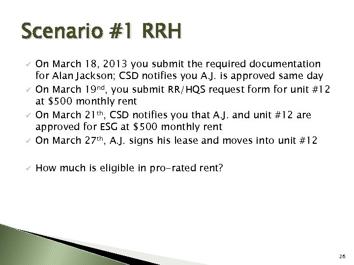 Scenario #1 RRH ü On March 18, 2013 you submit the required documentation for