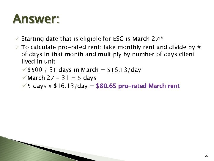Answer: ü ü Starting date that is eligible for ESG is March 27 th