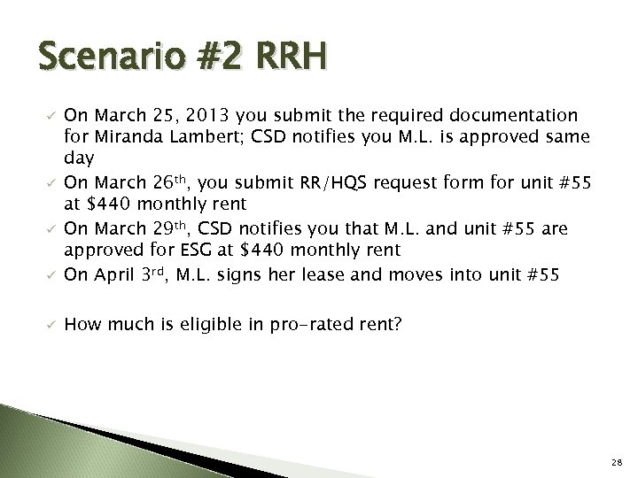Scenario #2 RRH ü On March 25, 2013 you submit the required documentation for