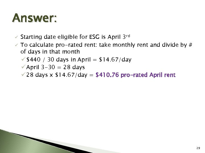Answer: ü ü Starting date eligible for ESG is April 3 rd To calculate