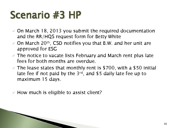 Scenario #3 HP ü ü ü On March 18, 2013 you submit the required