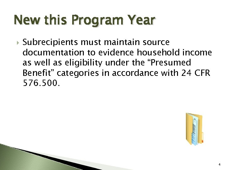 New this Program Year Subrecipients must maintain source documentation to evidence household income as