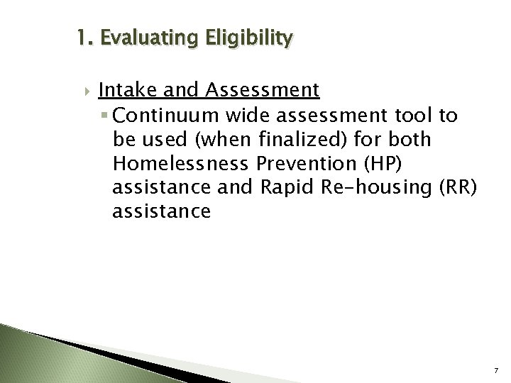 1. Evaluating Eligibility Intake and Assessment § Continuum wide assessment tool to be used