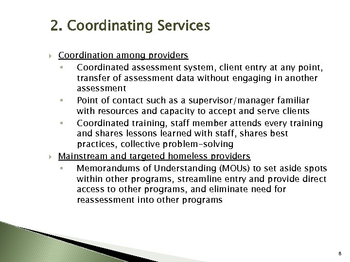 2. Coordinating Services Coordination among providers § Coordinated assessment system, client entry at any