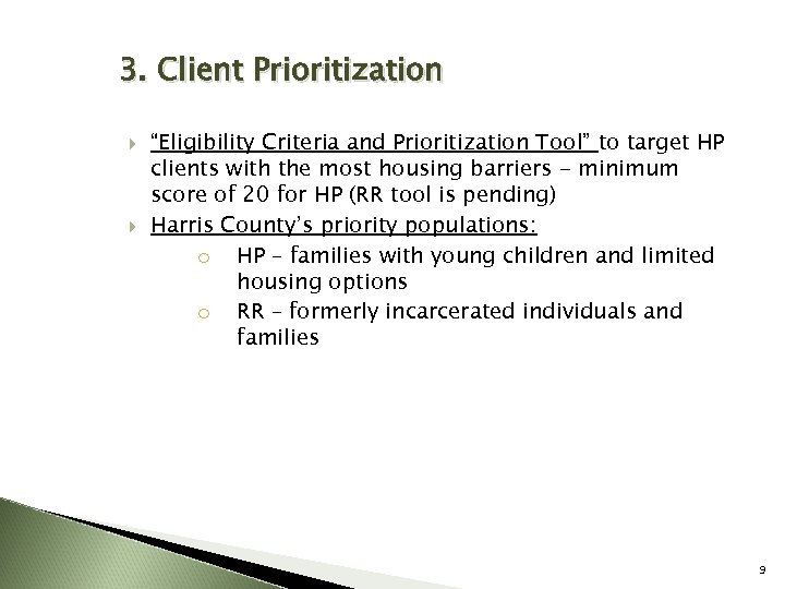 "3. Client Prioritization ""Eligibility Criteria and Prioritization Tool"" to target HP clients with the"