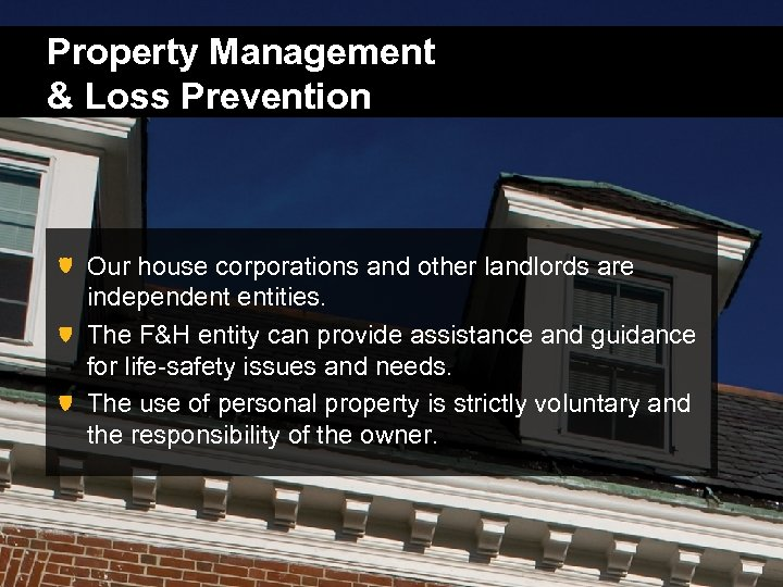 Property Management & Loss Prevention Our house corporations and other landlords are independent entities.