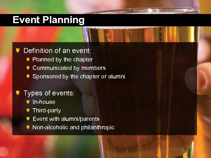 Event Planning Definition of an event: Planned by the chapter Communicated by members Sponsored