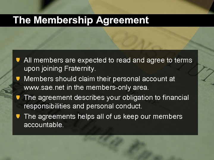 The Membership Agreement All members are expected to read and agree to terms upon