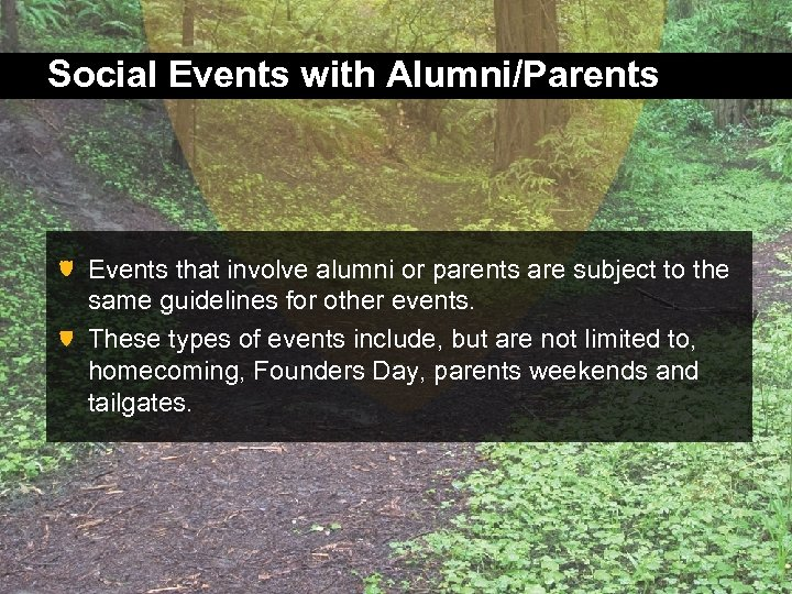 Social Events with Alumni/Parents Events that involve alumni or parents are subject to the