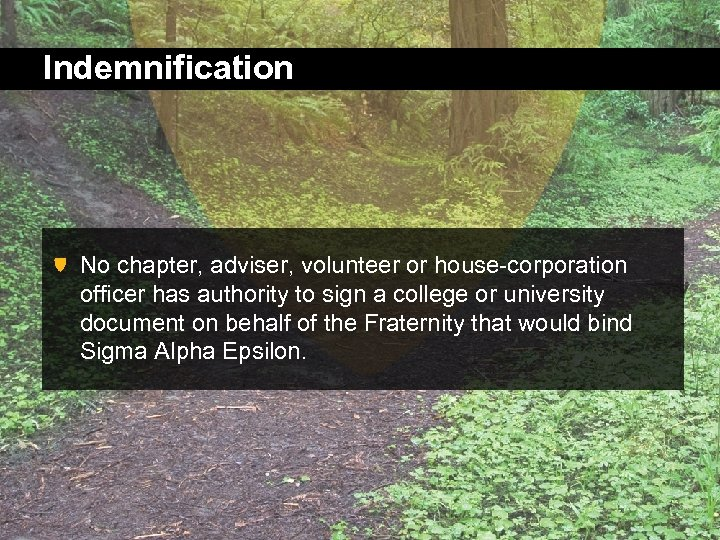 Indemnification No chapter, adviser, volunteer or house-corporation officer has authority to sign a college