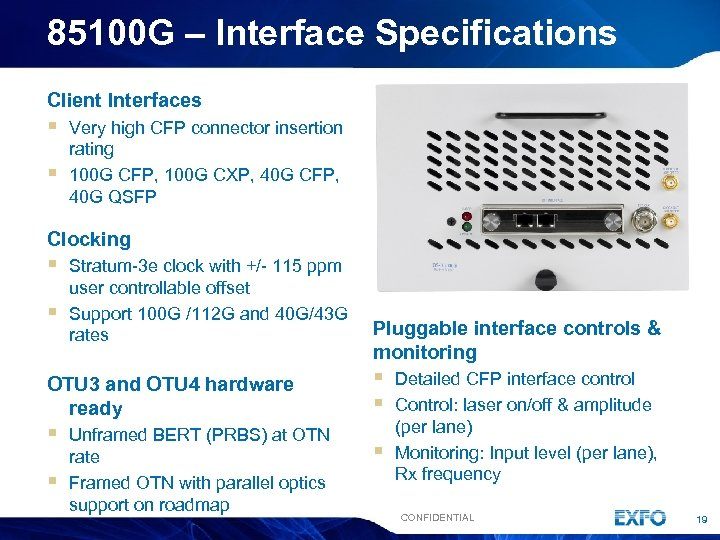 85100 G – Interface Specifications Client Interfaces § § Very high CFP connector insertion