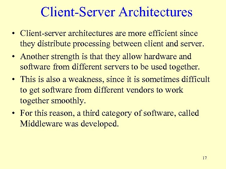 Client-Server Architectures • Client-server architectures are more efficient since they distribute processing between client