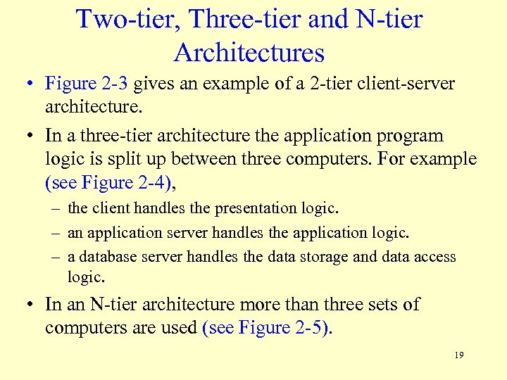 Two-tier, Three-tier and N-tier Architectures • Figure 2 -3 gives an example of a