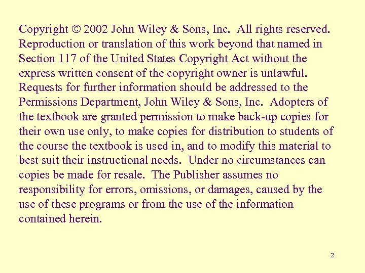 Copyright ã 2002 John Wiley & Sons, Inc. All rights reserved. Reproduction or translation