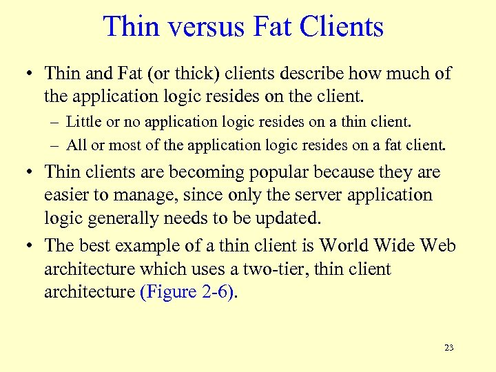 Thin versus Fat Clients • Thin and Fat (or thick) clients describe how much