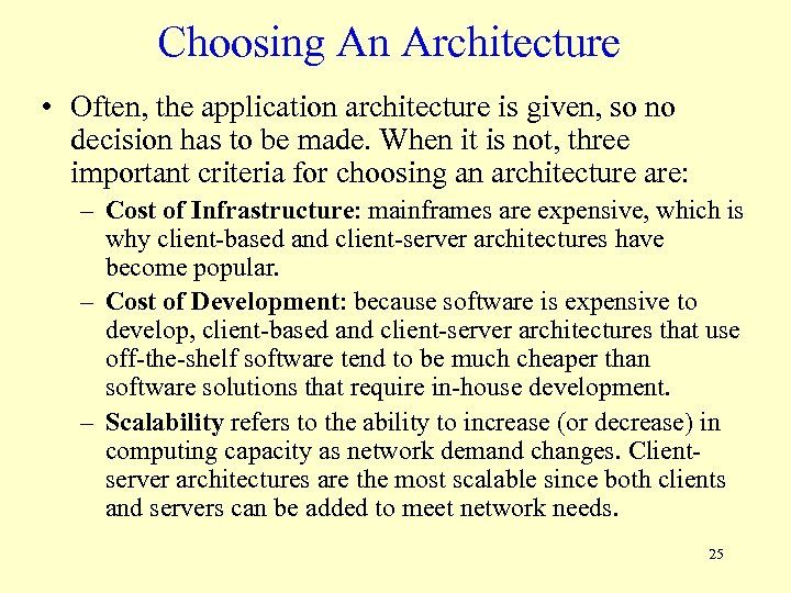 Choosing An Architecture • Often, the application architecture is given, so no decision has