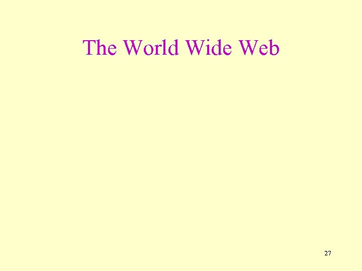 The World Wide Web 27