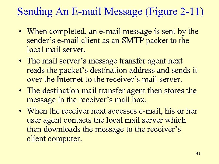 Sending An E-mail Message (Figure 2 -11) • When completed, an e-mail message is