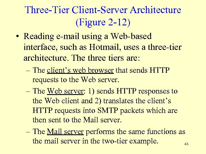 Three-Tier Client-Server Architecture (Figure 2 -12) • Reading e-mail using a Web-based interface, such