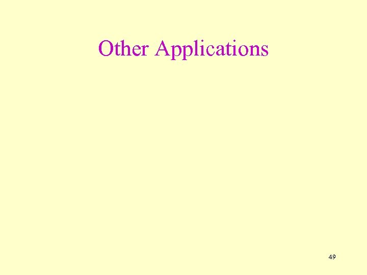 Other Applications 49