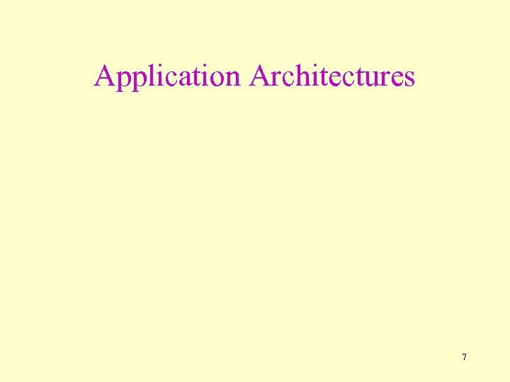 Application Architectures 7