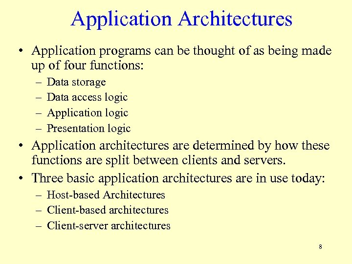 Application Architectures • Application programs can be thought of as being made up of