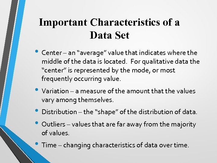"""Important Characteristics of a Data Set • Center – an """"average"""" value that indicates"""