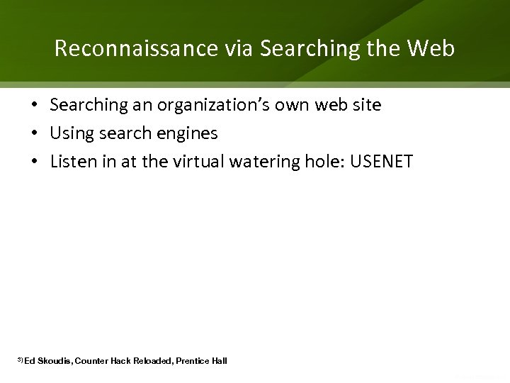 Reconnaissance via Searching the Web • Searching an organization's own web site • Using