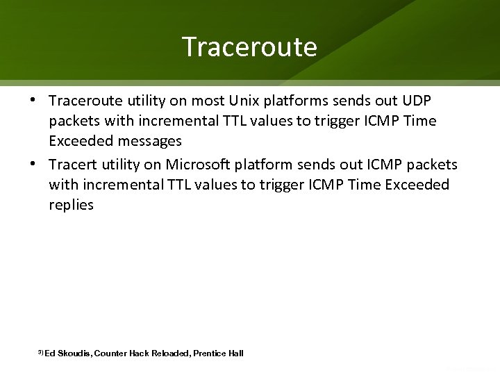 Traceroute • Traceroute utility on most Unix platforms sends out UDP packets with incremental
