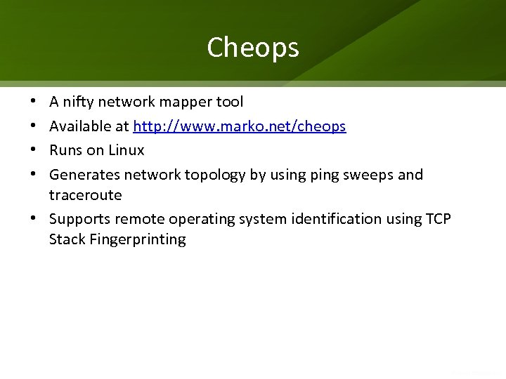 Cheops A nifty network mapper tool Available at http: //www. marko. net/cheops Runs on