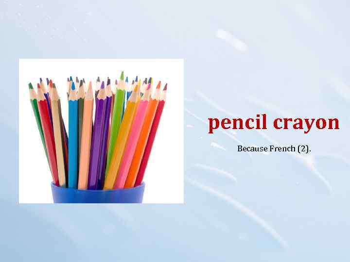 pencil crayon Because French (2).