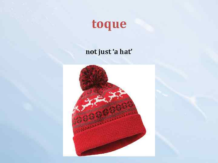 toque not just 'a hat'