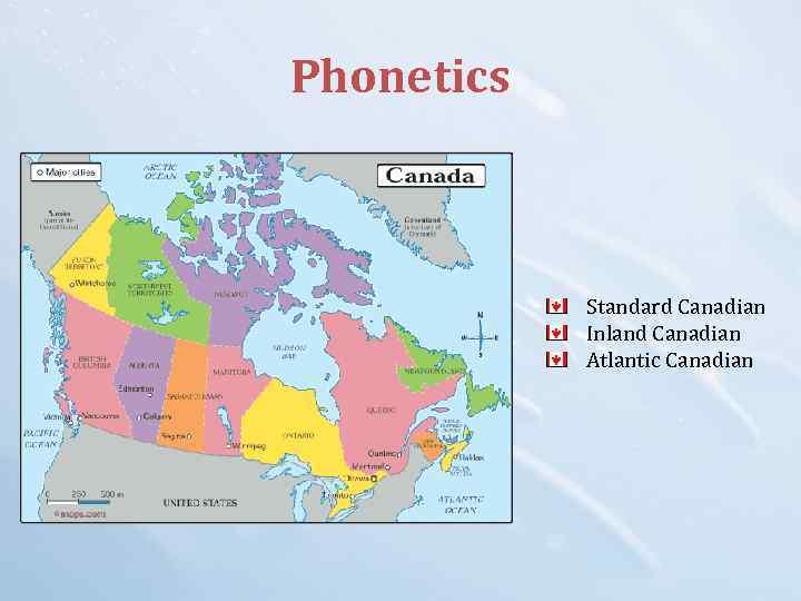 Phonetics Standard Canadian Inland Canadian Atlantic Canadian