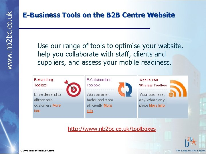 www. nb 2 bc. co. uk E-Business Tools on the B 2 B Centre