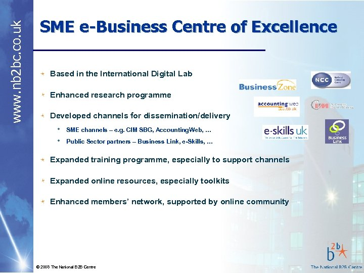 www. nb 2 bc. co. uk SME e-Business Centre of Excellence Based in the