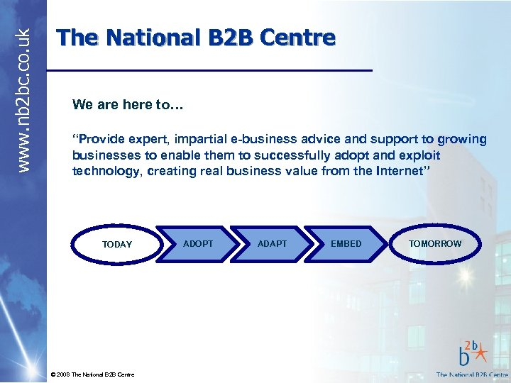 www. nb 2 bc. co. uk The National B 2 B Centre We are