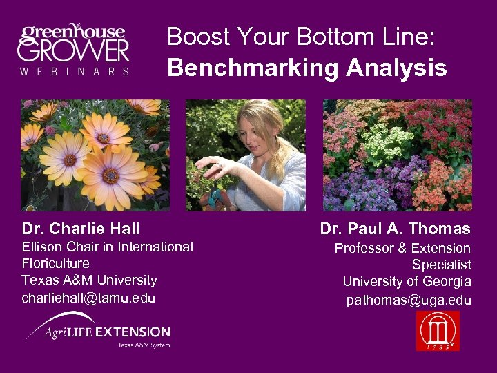 Boost Your Bottom Line: Benchmarking Analysis Dr. Charlie Hall Ellison Chair in International Floriculture