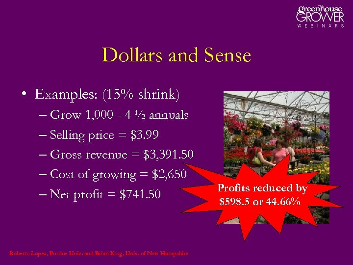 Dollars and Sense • Examples: (15% shrink) – Grow 1, 000 - 4 ½