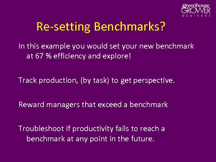 Re-setting Benchmarks? In this example you would set your new benchmark at 67 %