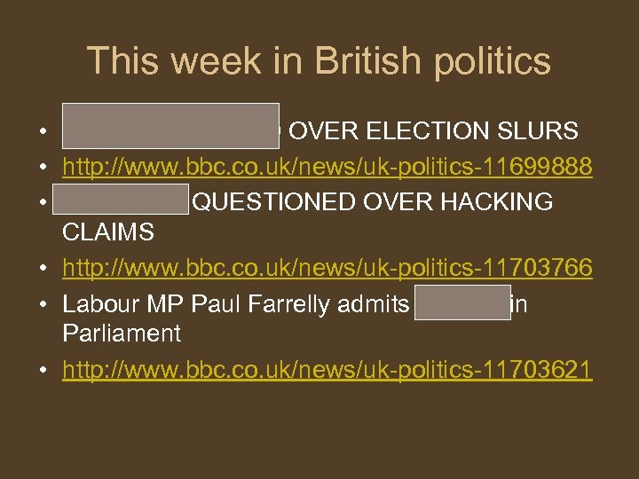 This week in British politics • WOOLAS OUSTED OVER ELECTION SLURS • http: //www.