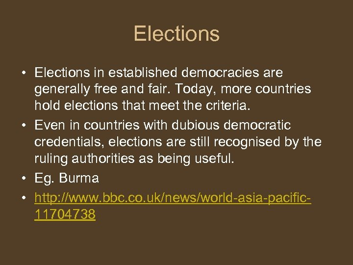 Elections • Elections in established democracies are generally free and fair. Today, more countries