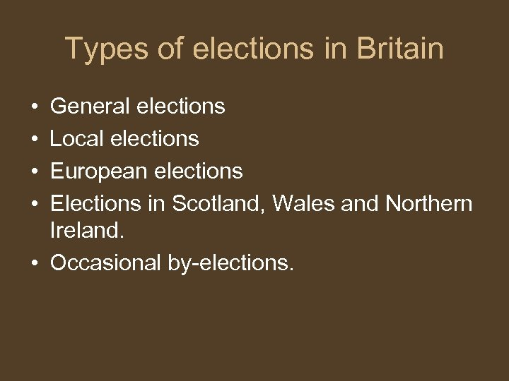 Types of elections in Britain • • General elections Local elections European elections Elections