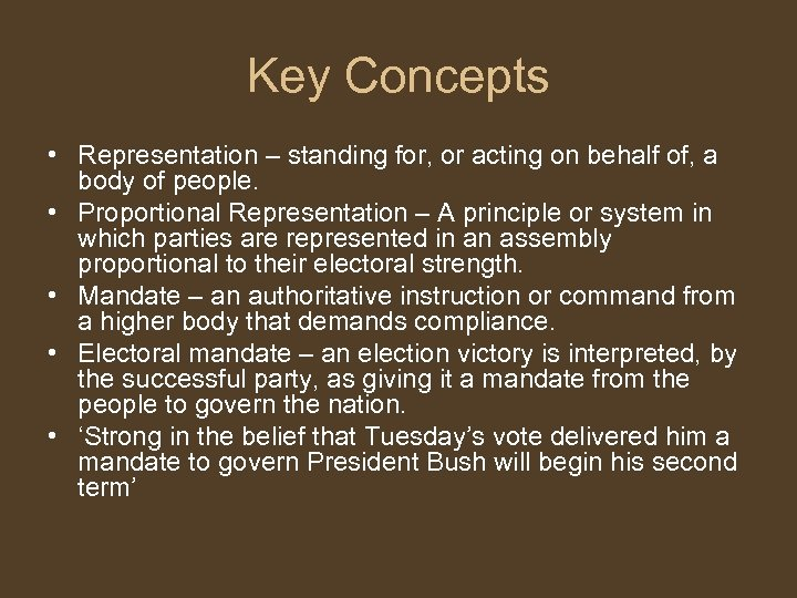 Key Concepts • Representation – standing for, or acting on behalf of, a body