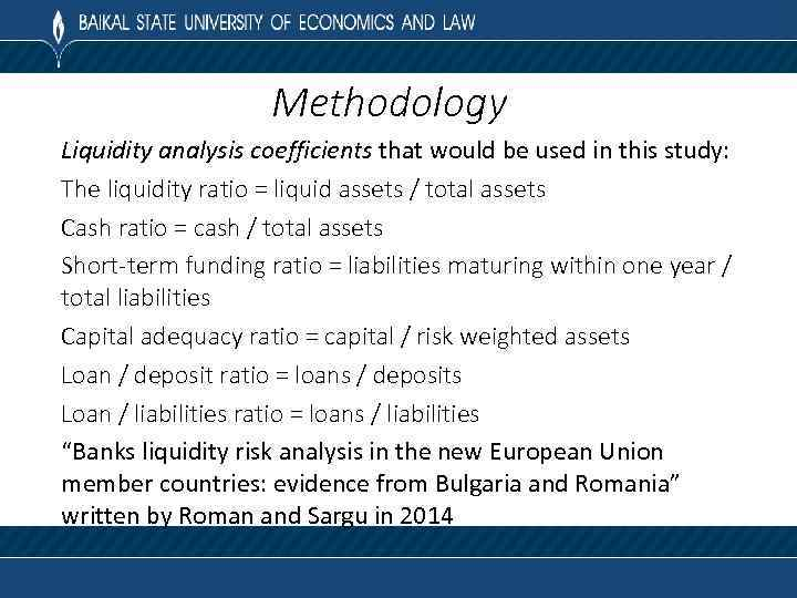 Methodology Liquidity analysis coefficients that would be used in this study: The liquidity ratio