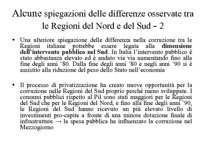 Alcune spiegazioni delle differenze osservate tra le Regioni del Nord e del Sud -