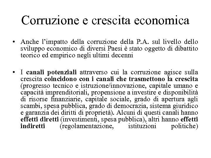 Corruzione e crescita economica • Anche l'impatto della corruzione della P. A. sul livello