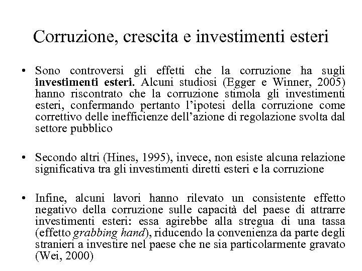 Corruzione, crescita e investimenti esteri • Sono controversi gli effetti che la corruzione ha